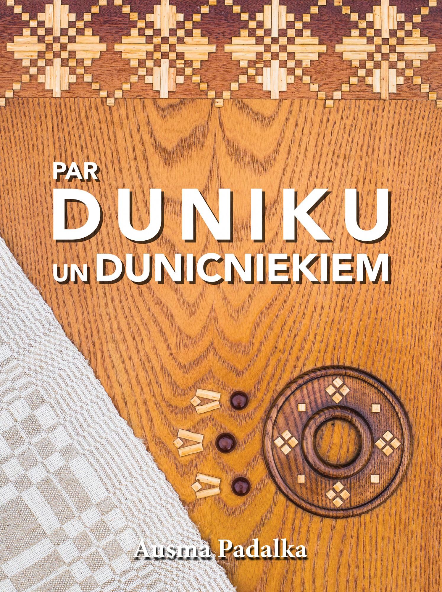 Mūža vākums par Duniku un dunicniekiem