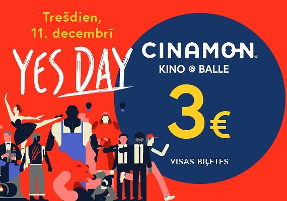YES DAY kinoteātrī CINAMON BALLE jau 11. decembrī!