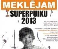 """Sākusies pieteikšanās konkursam """"Superpuika 2013"""""""