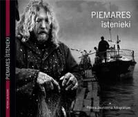 """Šodien atvērs Pētera Jaunzema fotogrāfiju grāmatu """"Piemares īstenieki"""""""