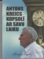 Antons Kreics un viņa laiks